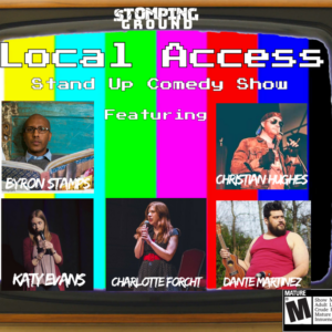 General Admission – Local Access: Stand Up Comedy Show