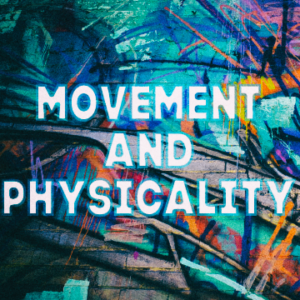 Movement and Physicality for the Performer Level 2 – Fall 2019