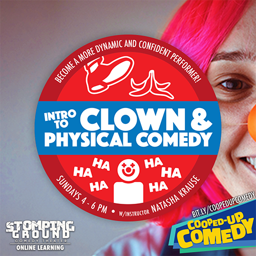 Intro to Clown and Physical Comedy (Saturday)